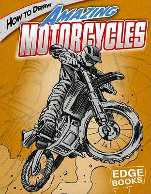 How to Draw Amazing Motorcycles by Aaron Sautter