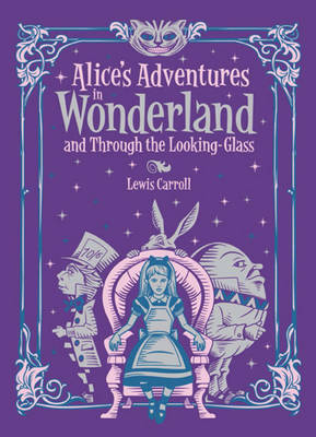 Alice's Adventures in Wonderland and Through the Looking Glass (Barnes & Noble Collectible Classics: Children's Edition) by Lewis Carroll