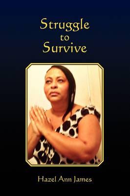 Struggle to Survive by Hazel Ann James