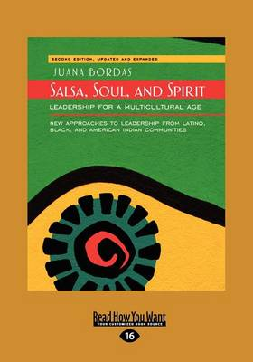Salsa, Soul, and Spirit: Leadership for a Multicultural Age: Second Edition by Juana Bordas