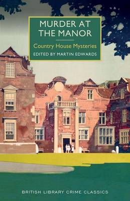 Murder at the Manor by Chief Scientist Martin Edwards