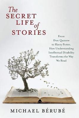 The Secret Life of Stories by Michael Berube