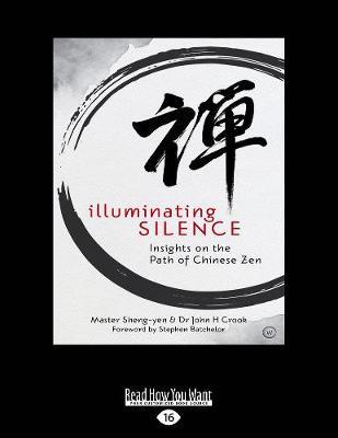 Illuminating Silence: Insights on the Path of Chinese Zen Meditation by Master Sheng- yen