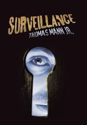 Surveillance by Thomas Mann, Jr