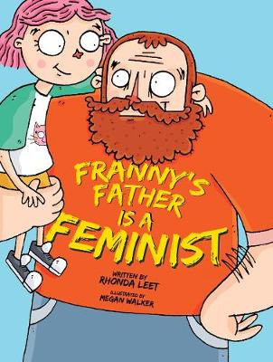Franny's Father Is A Feminist by Rhonda Leet