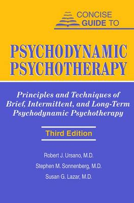 Concise Guide to Psychodynamic Psychotherapy by Robert J. Ursano