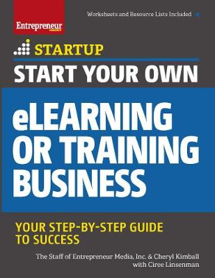 Start Your Own eLearning or Training Business by The Staff of Entrepreneur Media