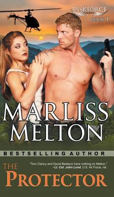 The Protector (the Taskforce Series, Book 1) by Marliss Melton