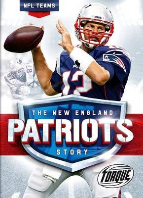 The New England Patriots Story by Thomas K Adamson