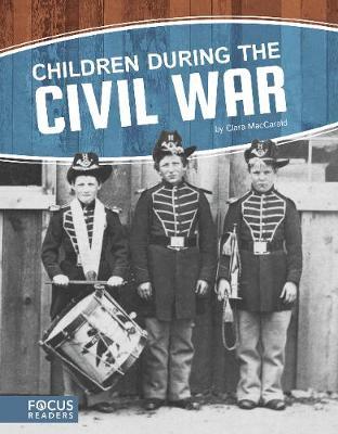 Children During the Civil War by Clara MacCarald