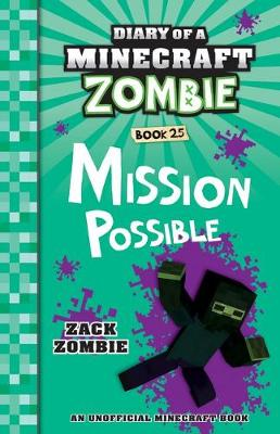 Diary of a Minecraft Zombie #25: Mission Possible book