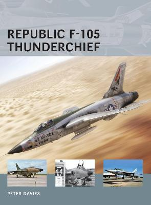 Republic F-105 Thunderchief by Peter E. Davies