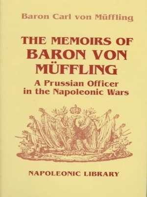 The Memoirs of Baron von Muffling by C. de M.