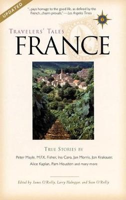 Travelers' Tales France by James O'Reilly
