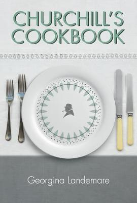Churchill's Cookbook by Georgina Landemare