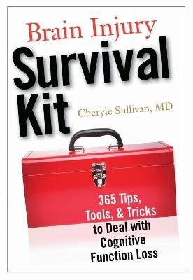 Brain Injury Survival Kit by Cheryle Sullivan