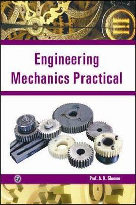 Engineering Mechanics Practical by Prof.  A. K. Sharma