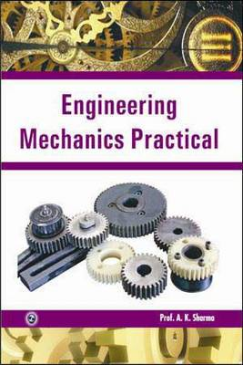 Engineering Mechanics Practical by Prof.  A. K. Sharma