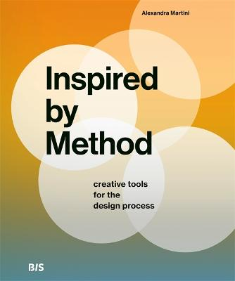 Inspired by Method: Creative tools for the design process by Alexandra Martini