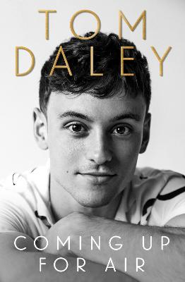 Coming Up for Air: What I Learned from Sport, Fame and Fatherhood by Tom Daley