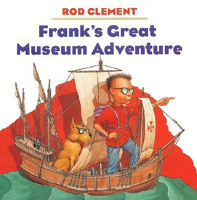 Franks's Great Museum Adventure by Rod Clement