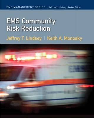EMS Community Risk Reduction by Jeffrey T. Ph.D Lindsey