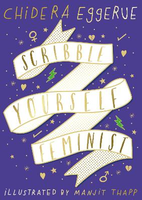 Scribble Yourself Feminist by Chidera Eggerue