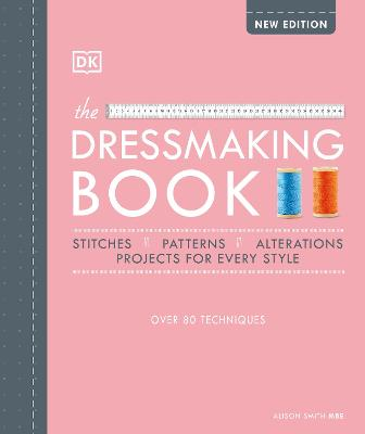 The Dressmaking Book: Over 80 Techniques book