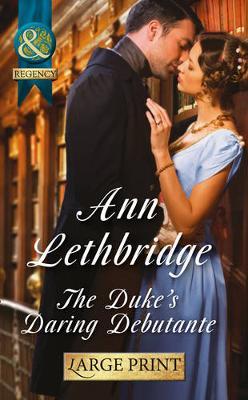 Duke's Daring Debutante by Ann Lethbridge