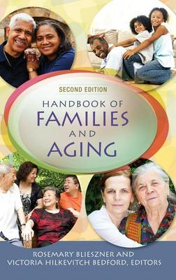 Handbook of Families and Aging, 2nd Edition by Victoria Hilkevitch Bedford