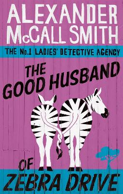 Good Husband Of Zebra Drive by Alexander McCall Smith