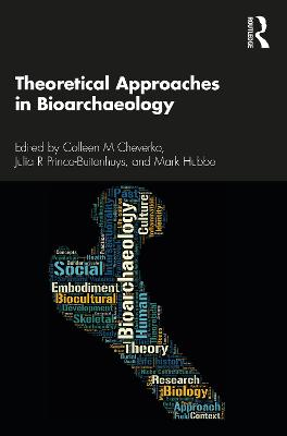 Theoretical Approaches in Bioarchaeology book
