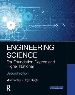 Engineering Science: For Foundation Degree and Higher National by Mike Tooley