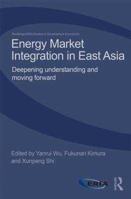 Energy Market Integration in East Asia by Yanrui Wu