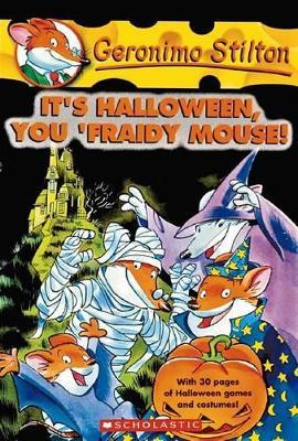 Geronimo Stilton: #11 It's Halloween, You 'Fraidy Mouse by Geronimo Stilton