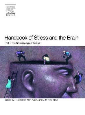 Handbook of Stress and the Brain Part 1: The Neurobiology of Stress by Thomas Steckler