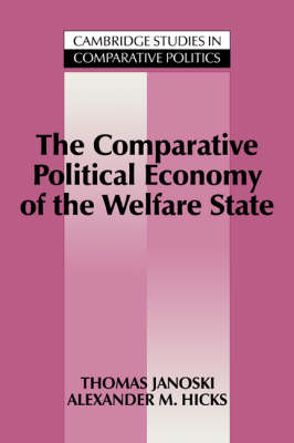 Comparative Political Economy of the Welfare State by Thomas Janoski