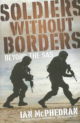 Soldiers Without Borders by Ian McPhedran