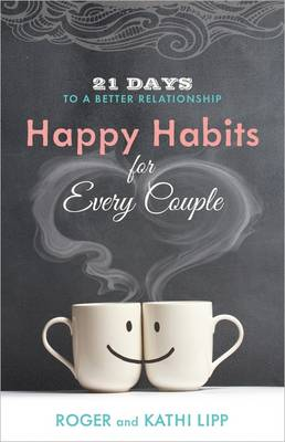Happy Habits for Every Couple by Kathi Lipp