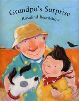 Grandpa's Surprise by Rosalind Beardshaw