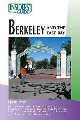 Insider's Guide to Berkeley and the East Bay by Carol Fowler