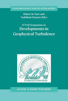 IUTAM Symposium on Developments in Geophysical Turbulence by Robert M. Kerr