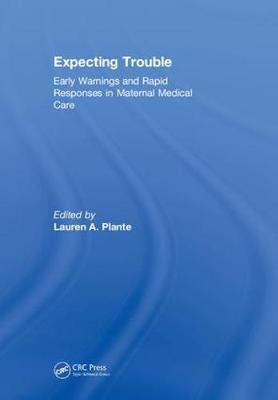 Expecting Trouble by Lauren A. Plante