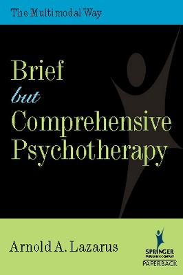 Brief But Comprehensive Psychotherapy by Arnold A. Lazarus