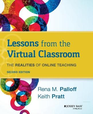 Lessons From the Virtual Classroom 2nd Edition by Rena M. Palloff