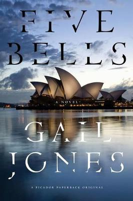 Five Bells by Associate Professor Gail Jones