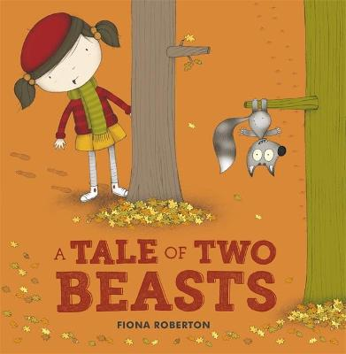 Tale of Two Beasts by Fiona Roberton