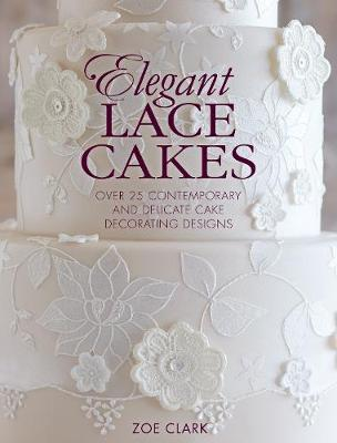 Elegant Lace Cakes by Zoe Clark