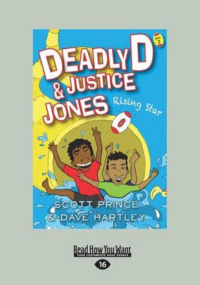 Deadly D and Justice Jones: Rising Star by Scott Prince