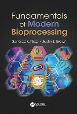 Fundamentals of Modern Bioprocessing by Sarfaraz K. Niazi